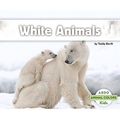 White Animals (Animal Colors) by Borth, Teddy | Paperback Book | 9781496612007 |