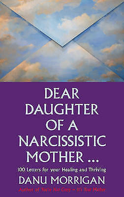 Dear Daughter of a Narcissistic Mother: 100 letters to help you recover and thri