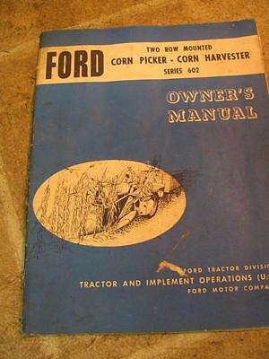 Vintage Ford 602 2 Row Corn Picker Owners Operators Manual Tractor Mounted