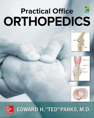 Practical Office Orthopedics by Edward H. Ted Parks Hardcover Book Free Shipping