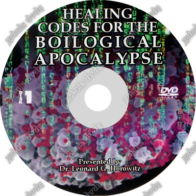 Healing Codes for the Biological Apocalypse - Len Horowitz [2 DVDs - 4 Hours]