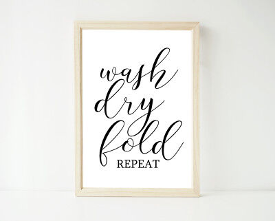 Wash Dry Fold Repeat Laundry Print, Home Wall Art Decor, A4 or A3