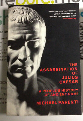 The Assassination of Julius Caesar : A People's History of Ancient Rome Parenti