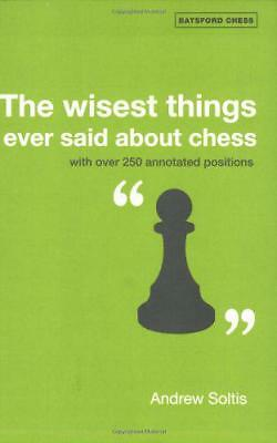 The Wisest Things Ever Said About Chess by Andrew Soltis | Paperback Book | 9781