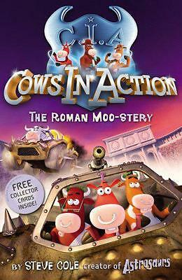 Cows in Action: The Roman Moo-stery by Steve Cole | Paperback Book | 97818623019