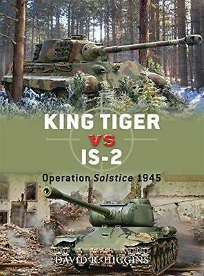 King Tiger vs IS-2 (Duel) by David Higgins | Paperback Book | 9781849084048 | NE