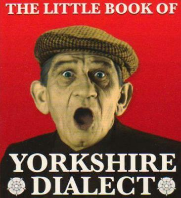 The Little Book of Yorkshire Dialect by Arnold Kellett | Paperback Book | 978185