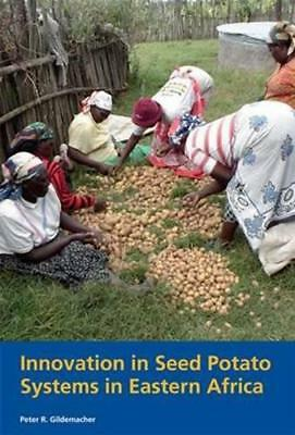 Innovation in Seed Potato Systems in Eastern Africa by Peter Gildemacher | Paper