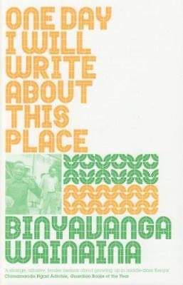 One Day I Will Write About This Place by Binyavanga Wainaina | Paperback Book |