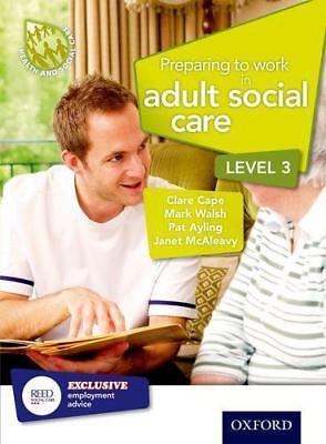 Preparing to Work in Adult Social Care Level 3 by McAleavy, Janet, Walsh, Mark,