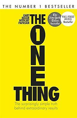 The One Thing: The Surprisingly Simple Truth Behind Extraordinary Results by Kel