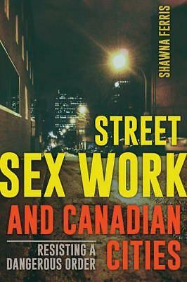 Street Sex Work and Canadian Cities by Ferris, Shawna | Paperback Book | 9781772