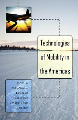 Technologies of Mobility in the Americas (Intersections in Communications & Cult