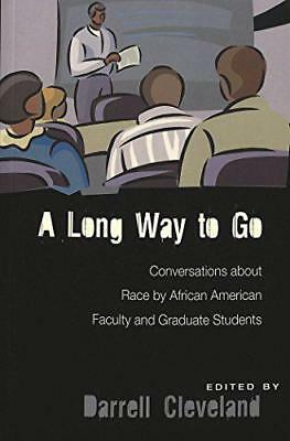 A Long Way to Go: Conversations About Race by African American Faculty and Gradu