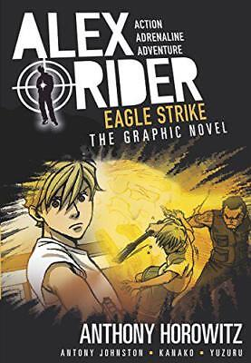 Eagle Strike Graphic Novel (Alex Rider) by Johnston, Antony, Horowitz, Anthony |