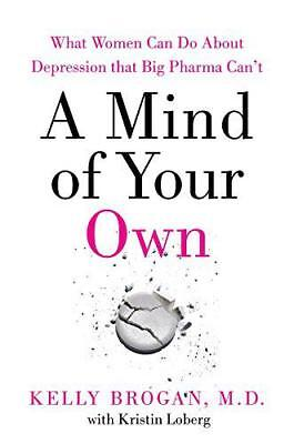 A Mind of Your Own by Brogan, Dr Kelly | Paperback Book | 9780008128005 | NEW