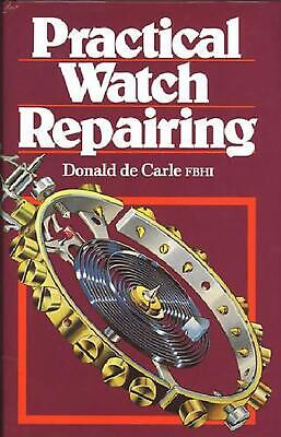 Practical Watch Repairing by Donald De Carle (English) Hardcover Book Free Shipp