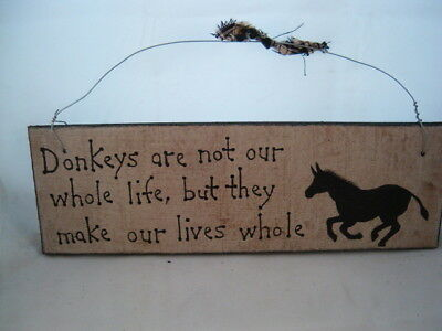 Hand Painted Primitive Wood Donkey Barn Sign Donkeys are not our whole life