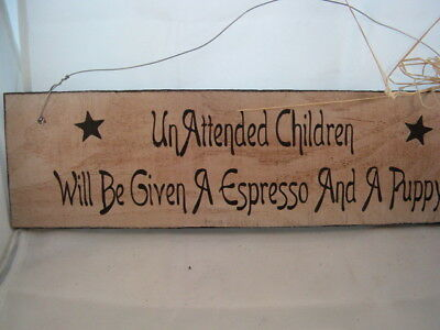 HandPainted Primitive Rustic Wood Sign Unattended children will be given a puppy