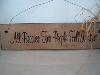 Hand Painted Rustic Wood Wedding Sign All Because Two People Fell In Love