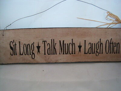 Hand Painted Primitive Rustic Wood  Sign Sit Long Talk Much Laugh Often