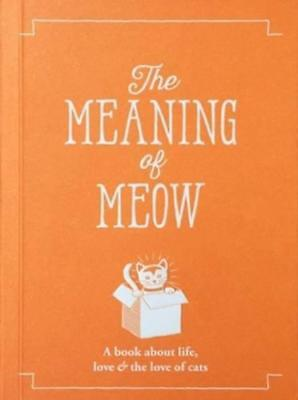 The Meaning of Meow (The Meaning of Everything) by Allegra Strategies | Paperbac