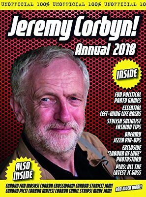 The Unofficial Jeremy Corbyn Annual 2018,Adam G Goodwin,Jonathan Parkyn and Di