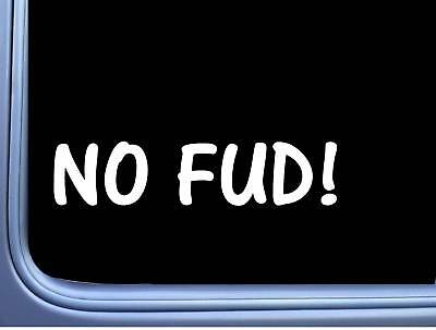 No Fud L822 8 inch Sticker crypto currency bitcoin money stocks decal