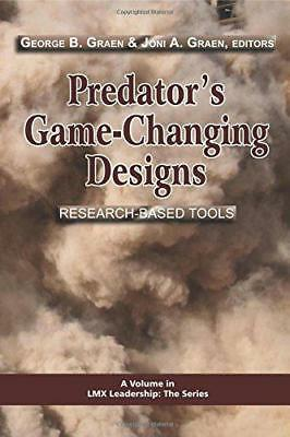 Predator's Game-changing Designs: Research-based Tools (LMX Leadership: The Seri