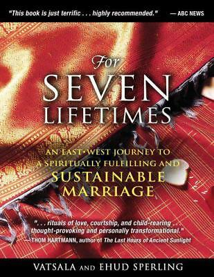 For Seven Lifetimes: An East-West Journey to a Spiritually Fulfilling and Sustai