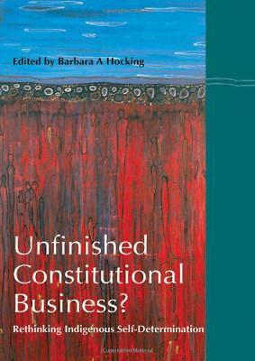Unfinished Constitutional Business?: Rethinking Indigenous Self-Determination by