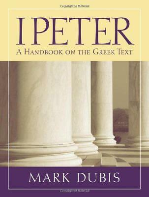 1 Peter: A Handbook on the Greek Text (Baylor Handbook on the Greek New Testamen
