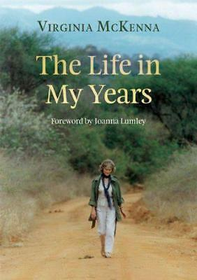 The Life in My Years by Virginia McKenna   Hardcover Book   9781840028980   NEW