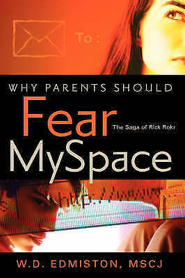 Why Parents Should Fear MySpace by Edmiston, W.D. | Hardcover Book | 97816003499