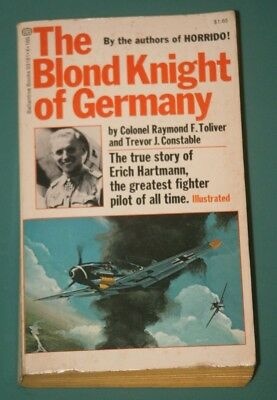 The Blond Knight of Germany: A Biography Of Erich Hartmann, 1973 pb