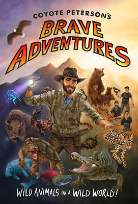 Coyote Peterson's Brave Adventures by Coyote Peterson eBooks