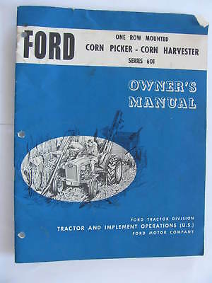 Ford Series 601 One Row Mounted Corn Picker Owners Manual