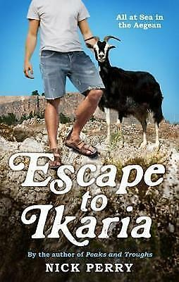 Escape to Ikaria: All at Sea in the Aegean by Nick Perry | Paperback Book | 9781