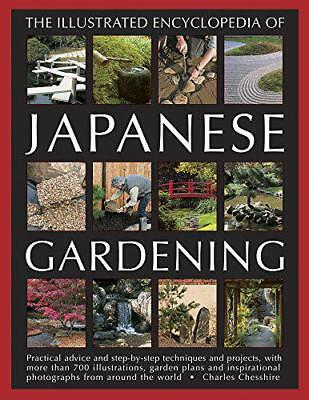 Illustrated Encyclopedia of Japanese Gardening: Practical Advice and Step-by-Ste