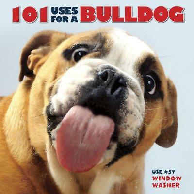 101 Uses For a Bulldog by Editors, WCP | Hardcover Book | 9781623434182 | NEW