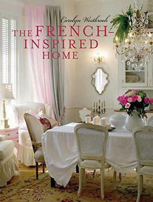 The French-Inspired Home by Carolyn Westbrook | Hardcover Book | 9781782493594 |