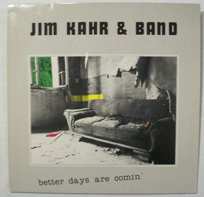 1 LP  JIM KAHR & BAND   Better Days Are Comin'   1983