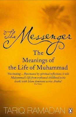 The Messenger: The Meanings of the Life of Muhammad by Tariq Ramadan | Paperback