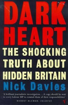 Dark Heart: The Shocking Truth About Hidden Britain by Nick Davies | Paperback B