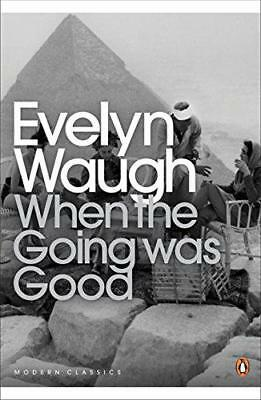When the Going Was Good (Twentieth Century Classics) by Evelyn Waugh | Paperback