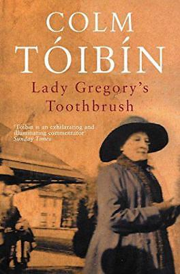 Lady Gregory's Toothbrush by Colm Toibin | Paperback Book | 9780330419932 | NEW
