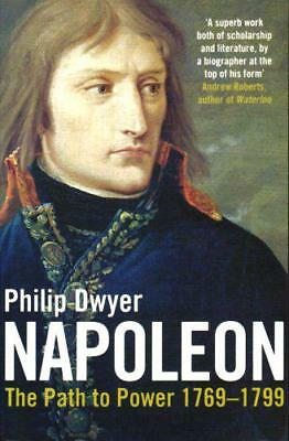Napoleon: Path to Power 1769 - 1799 v. 1 by Philip Dwyer | Paperback Book | 9780