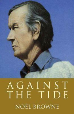 Against the Tide by Noel Browne | Paperback Book | 9780717142958 | NEW