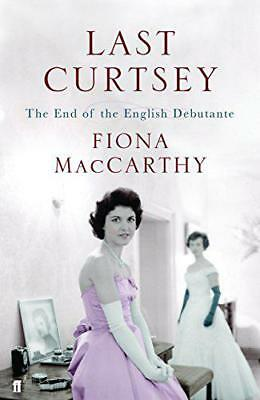 Last Curtsey by Fiona MacCarthy | Paperback Book | 9780571228607 | NEW
