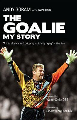 The Goalie: My Story by Andy Goram, Iain King | Paperback Book | 9781845966003 |